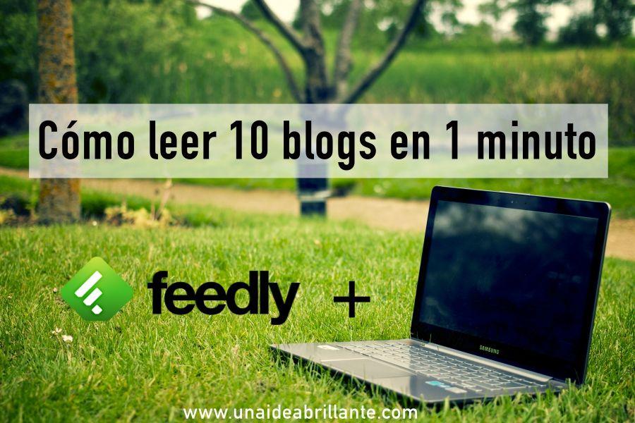 cómo leer 10 blogs en un minuto gracias a feedly