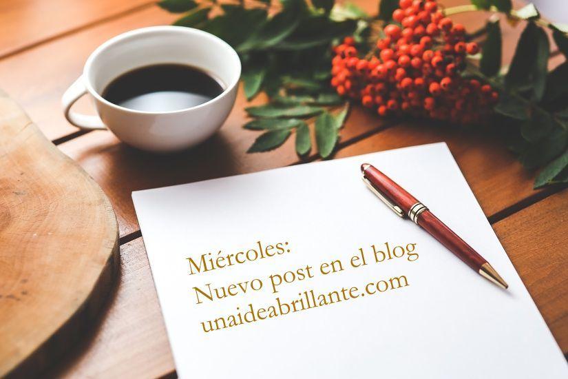 los miércoles nuevo post en unaideabrillante.com