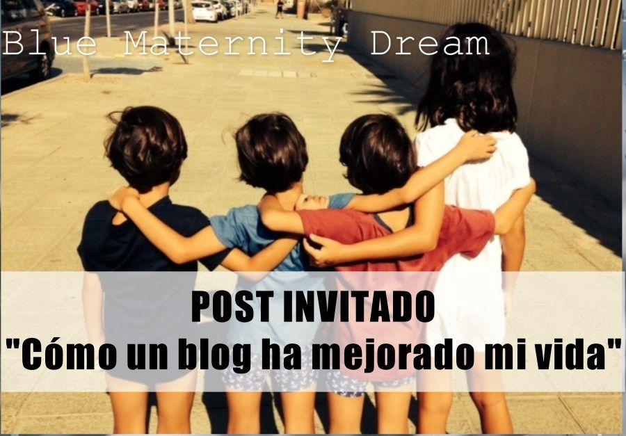 post invitado Cómo un blog ha mejorado mi vida