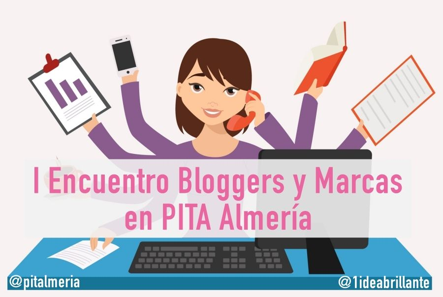 encuentro bloggers y marcas pita almeria @1ideabrillante